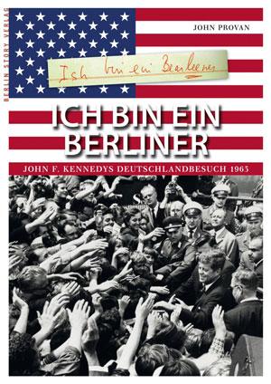 Das Buch zum Kennedy-Besuch in Berlin
